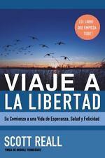 Viaje a la Libertad : Su Comienzo a una Vida de Esperanza, Salud y Felicidad:...