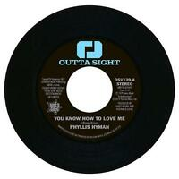 PHYLLIS HYMAN You Know How To Love Me NEW NORTHERN SOUL 45 (OUTTA SIGHT) 7""