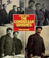 The Commissar Vanishes: The Falsification of Photographs and Art by David King,