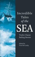 Incredible Tales of the Sea: Twelve Classic Sailing Stories