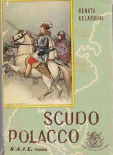 SCUDO POLACCO di Renata Gelardini 1955 S.A.I.E. illustrato Giannina Lavarello