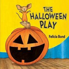 The Halloween Play by Felicia Bond (2008, Paperback)