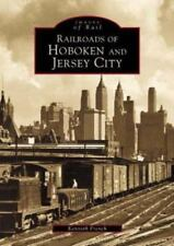 Railroads of Hoboken and Jersey City (Images of Rail), Kenneth  French, Good Boo
