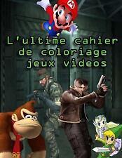 L' ultime Cahier de Coloriage Jeux Videos : Des Dessins Incroyables de Tous...