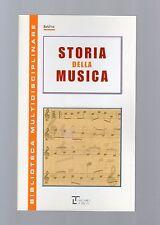 """storia della musica  - serie multidisciplinare - La spiga"""" - libri nuovi"""