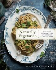 Naturally Vegetarian: Recipes and Stories from My Italian Family Farm (Hardback