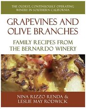 Grapevine and Olive Branches : Family Recipes from the Bernardo Winery