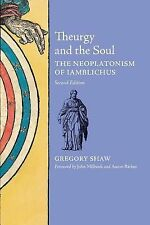 Theurgy and the Soul : The Neoplatonism of Iamblichus by Gregory Shaw (2014,...