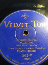 78 Rpm; Frank Ferera & John Paaluhi; Dreamy Hawaii & Dark Hawaiian Eyes ; 1017-V