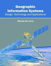 Geographic Information Systems: Design, Technology and Applications: By De Li...