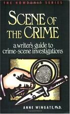 Scene of the Crime: A Writers Guide to Crime Scene Investigation (Howdunit Seri