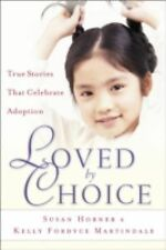 Loved By Choice: True Stories That Celebrate Adoption-ExLibrary