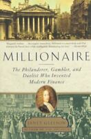 Millionaire: The Philanderer, Gambler, and Duelist Who Invented,