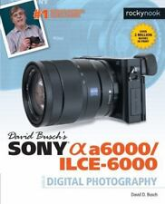 David Busch S Sony Alpha A6000/Ilce-6000 Guide to Digital Photography (Paperback