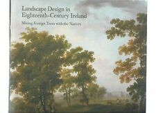 LANDSCAPE DESIGN IN EIGHTEENTH-CENTURY IRELAND - FINOLA O'KANE -