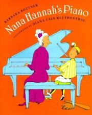Nana Hanna's Piano (Brand New Paperback Version) Barbara Bottner