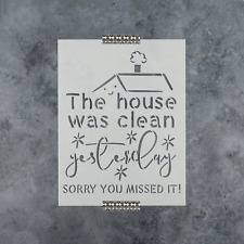 The House Was Clean Sign Stencil - Durable & Reusable Mylar Stencils