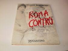 Roma contro di Vincenzo Scarpellino, edizioni Rugantino 1984 con autografo