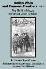 Indian Wars and Famous Frontiersmen : The Thrilling Story of Pioneer Life in...