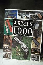 Bondoux & Pietraru. LES ARMES EN 1000 PHOTOS. Fusil, carabine, revolver, arc...