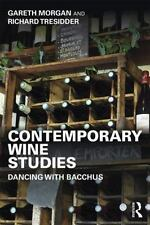 Contemporary Wine Studies by Richard Tresidder and Gareth Morgan (2015,...