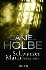 Schwarzer Mann: Kriminalroman von Holbe, Daniel | Buch | Zustand gut