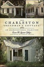 The Charleston 'Freedman's Cottage': An Architectural Tradition, Lissa D'Aquisto