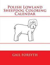 Polish Lowland Sheepdog Coloring Calendar by Gail Forsyth (2015, Paperback)