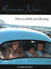 NEW Remember When...: How to Unlock Your Life Story by John Hockney