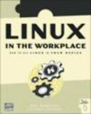 Linux in the Workplace: How to Use Linux in Your Workplace by SSC, Publishers o