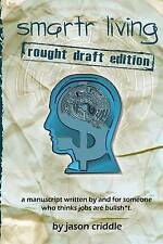 Smartr Living Rough Draft Edition Manuscript Written by f by Criddle Jason