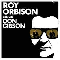 ROY ORBISON - ROY ORBISON SINGS DON GIBSON NEW CD