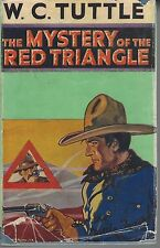W C TUTTLE / THE MYSTERY OF THE RED TRIANGLE hC/dj 1932