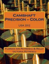 Camshaft Precision - Color by Florian Ion Petrescu and Relly Victoria...
