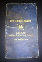 Vintage Pipe Fitters Manual Tube-Turn Welding Fittings & Flanges