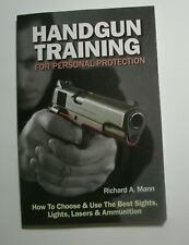 Handgun Training for Personal Protection: Best Sights Lights Lasers & Ammunition