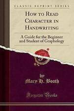 How to Read Character in Handwriting: A Guide for the Beginner and Student of Gr
