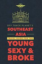 Off Track Planet's Southeast Asia Travel Guide for the Young, Sexy, and Broke by