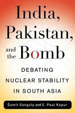 Contemporary Asia in the World: India, Pakistan, and the Bomb : Debating...