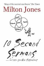 10 Second Sermons: ... and even Quicker Illustrations by Milton Jones Book The