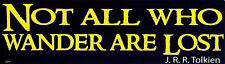 Not All Who Wander Are Lost ~ J.R.R. Tolkien - Bumper Sticker / Decal