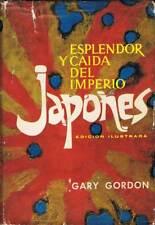 Esplendor y caída del imperio japonés - Gary Gordon