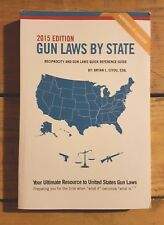 2015 Edition Gun Laws by State - Reciprocity & Gun Laws for all 50 States
