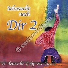 DCD: SEHNSUCHT NACH DIR 2 - 30 deutsche Lobpreislieder *NEU*