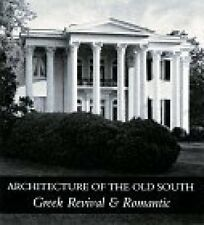 Architecture of the Old South: Greek Revival & Romantic by Lane, Mills