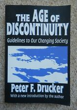 Age of Discontinuity Guidelines Our Changing Society Drucker Social Management