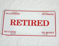 Retired Vanity Plate White and Red No Money No Phone No Clock No Address