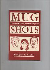 Douglas Hinkle Mug Shots Police Artists Guide Face Remembering 1990 1st ed PB