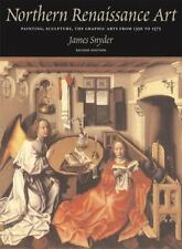 Northern Renaissance Art:Painting, Sculpture, the Graphic Arts from 1350 to 1575