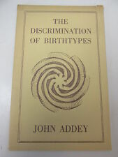 The Discrimination of Birthtypes in Relation to Disease by John Addey